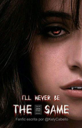 """""""I'II Never Be The Same"""" (Reescrevendo) by KaraEstrabao"""