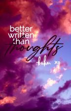 better written than thoughts//one-shots//discontinued by -bakehyun