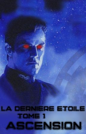 La Dernière Étoile - Tome 1: Ascension by Varig_Atorias