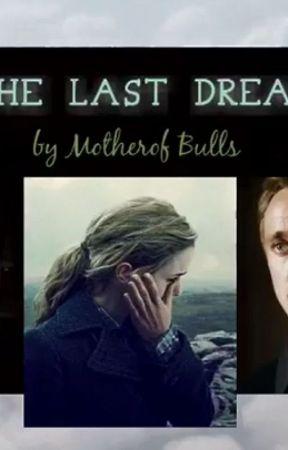 The Last Dream by MotherofBulls