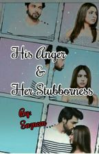 His Anger~Her stubborness by RezveenaSazneen5