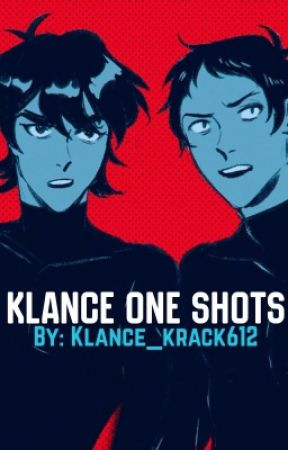 Klance One Shots by klance_krack612
