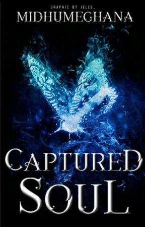 CAPTURED SOUL ( Rewriting ) by midhumeghana