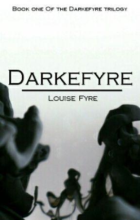 Darkefyre (On Hold) by Louise_Fyre