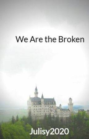 We Are the Broken by juliemcgowan