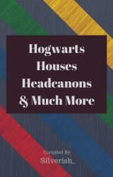 Hogwarts Houses Headcanons by Silverish_
