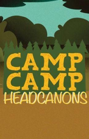 Camp Camp [One Shots + Headcanons] by KellyandJordan