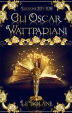 Gli Oscar Wattpadiani [Concluso] by Le_Isolane