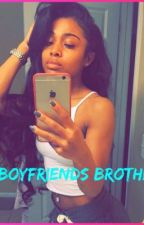 My Boyfriends Brother (editing) by cookie_jamal