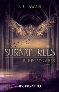 Surnaturels Tome 3 : Hécatombe. [Sous Contrat D'édition] cover