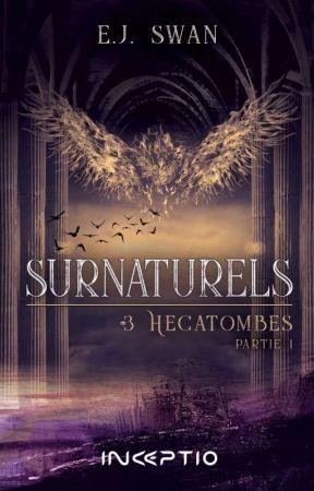 Surnaturels Tome 3 : Hécatombe. [Sous Contrat D'édition] by pitchounette-elo