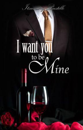 I want you to be mine by Itxa_Bustillo