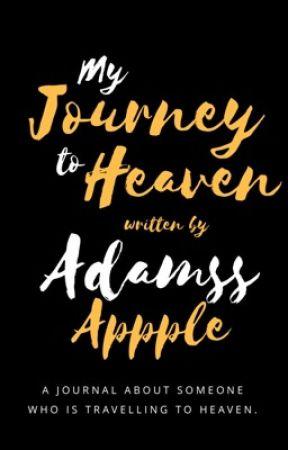 my journey to heaven by lukruadam