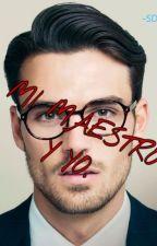 MI MAESTRO Y YO. by DanielaCastr0