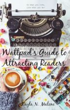 Wattpad's Guide to Attracting Readers by SouthernBelleNicole