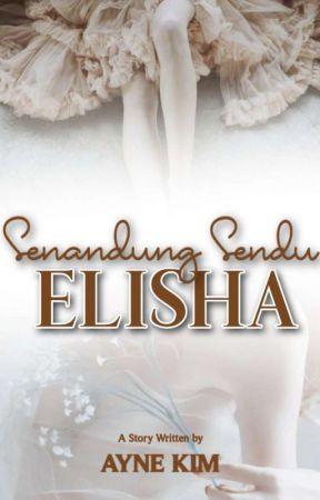 Senandung Sendu Elisha by AyneKim