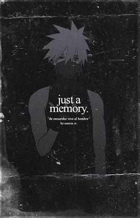 。˚ just a memory ━ naruto. by sabakunokyojin