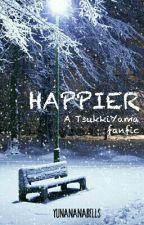 Happier [TsukkiYama] by yunachiii