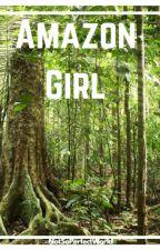 Amazon Girl by NotSoPerfectWorld