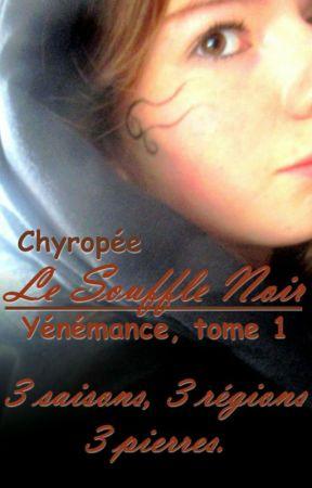 Le Souffle Noir (Yénémance, tome 1) by Chyropee