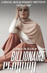 (Billionaire Playboy) A Flower in Heaven - Zahra by FathimaShif