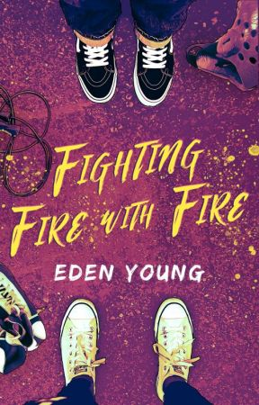 Fighting Fire With Fire by EdenY_