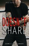 He Doesn't Share cover
