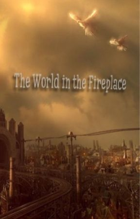The World in the Fireplace by seraph_of_yaoi