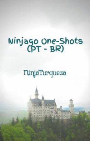 Ninjago One-Shots | PT-BR by NinjaTurqueza