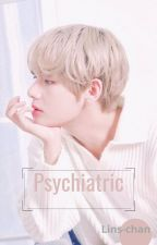 Psychiatric. ➳ Kim Taehyung. de Lins-Chan