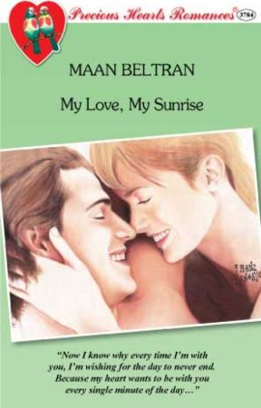 My Love, My Sunrise (COMPLETED) by maanbeltran