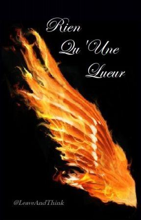 Rien Qu'Une Lueur by LeaveAndThink
