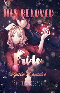 His beloved bride (Ayato x reader) cover