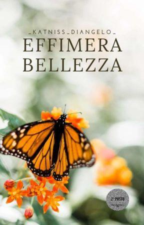 Effimera Bellezza by _Katniss_DiAngelo_