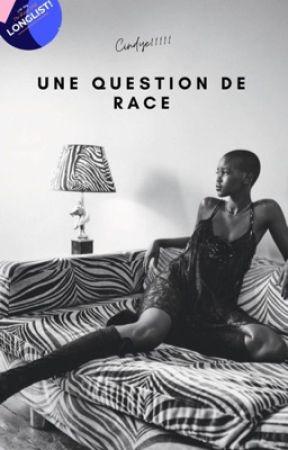 Une question de race by cindye11111