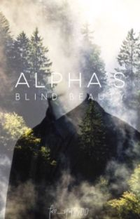 Alpha's Blind Beauty [UNDER HEAVY EDITING] cover