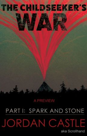 The Childseeker's War, Part I: Spark and Stone by Scrollhand