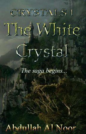 Crystals I : The White Crystal by The_Dark_Warlock