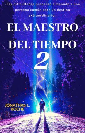 El Maestro Del Tiempo 2. by Jonathan_Roche
