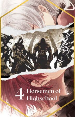 The 4 Horsemen of Highschool // Highschool DxD x Reader by PitaNemuritoare