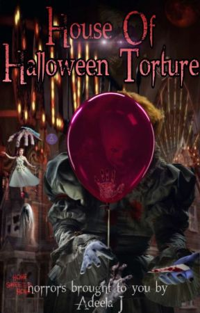 House Of Halloween Torture ❦ original story ✓ by -ADEELAJ-