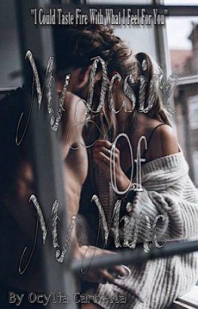 My Desire Of My Mine by Carmeliacy_26