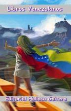 Editorial Hallaca Gaitera: Libros y Escritores Resaltantes de Venezuela by hallaca-gaitera
