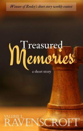 Treasured Memories [COMPLETE] by ValerieLarouche