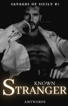 Known Stranger (Savages of Sicily #1) by amywords