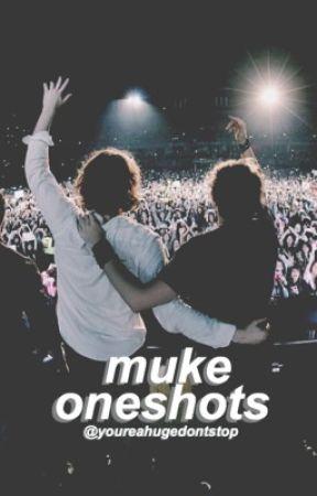 muke oneshots by youreahugedontstop
