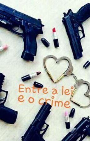 Entre a lei e o crime by AnnePinheiro92