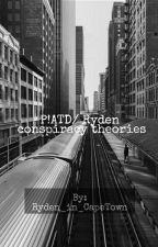 P!ATD/Ryden Conspiracy Theories  by RydeninCapeTown