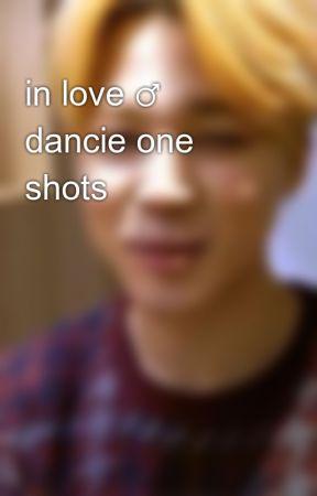 in love ♂ dancie one shots by winejimin
