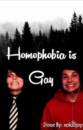 Homophobia is Gay by xokilljoyxo